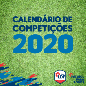 LDF divulga calendário 2020